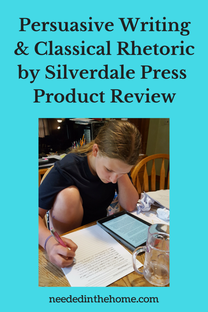 Persuasive Writing & Classical Rhetoric by Silverdale Press Product Review high school student writing an essay neededinthehome