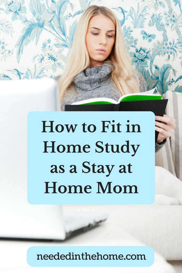 How to Fit in Home Study as a Stay at Home Mom image woman studying for online class neededinthehome