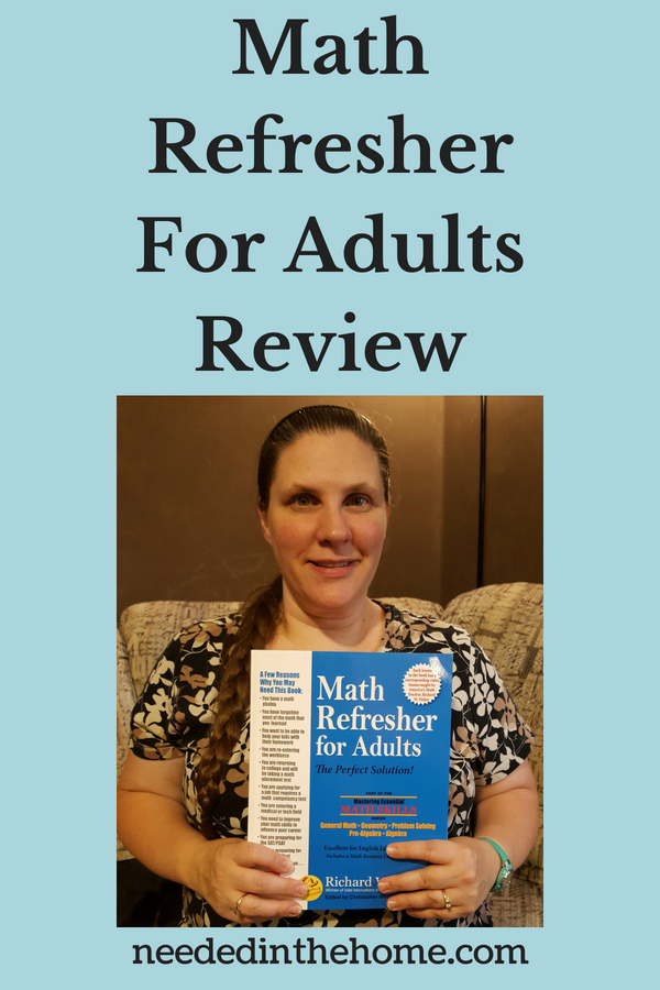 Math Refresher for Adults Review middle aged woman holding a math workbook neededinthehome