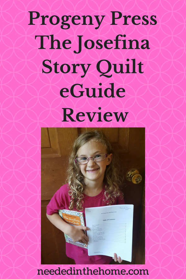 Progeny Press Review - The Josefina Story Quilt eGuide girl holding book and study guide neededinthehome