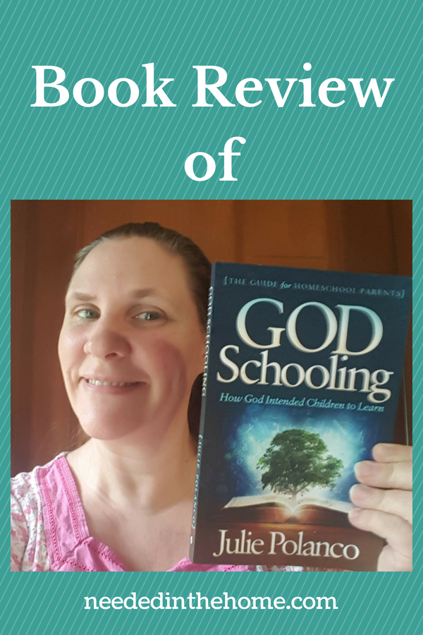 Book Review of God Schooling by Julie Polanco homeschooling mom holding the book neededinthehome