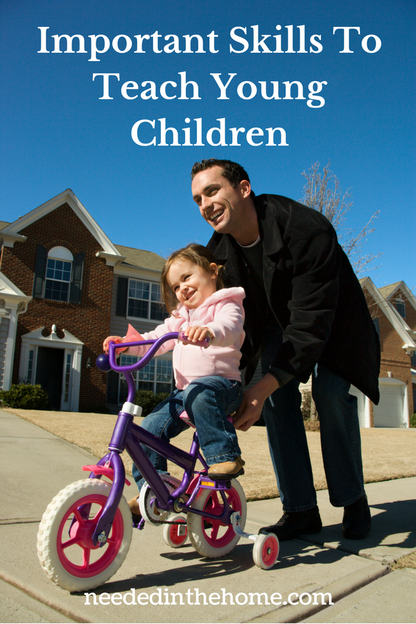 Important Skills to Teach Young Children dad teaching daughter how to ride a bike neededinthehome