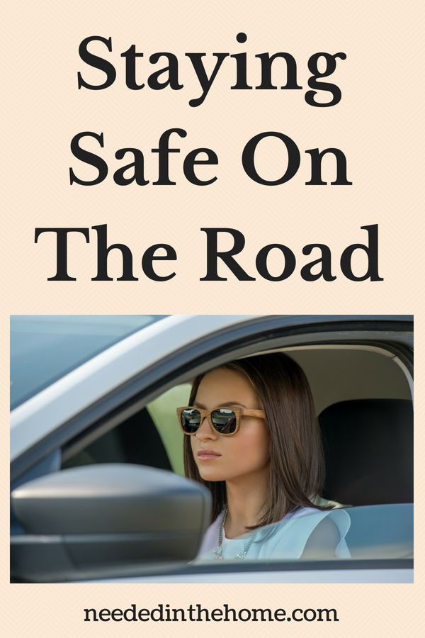 Staying Safe On The Road female driver in a car with sunglasses neededinthehome