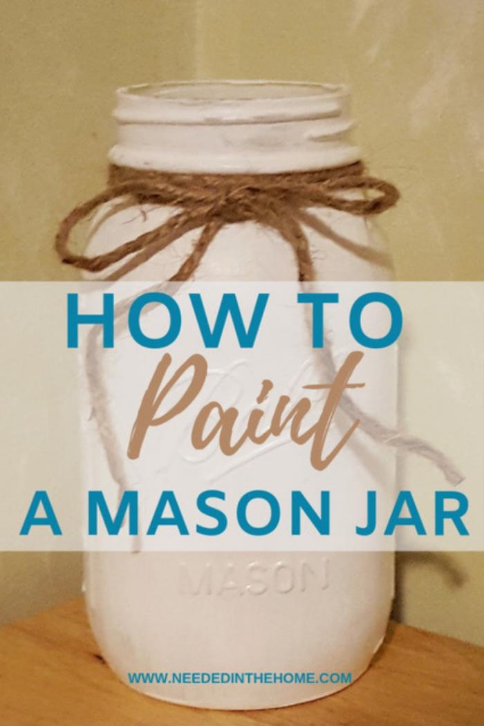 How To Paint A Mason Jar white painted mason jar with jute twine tie neededinthehome