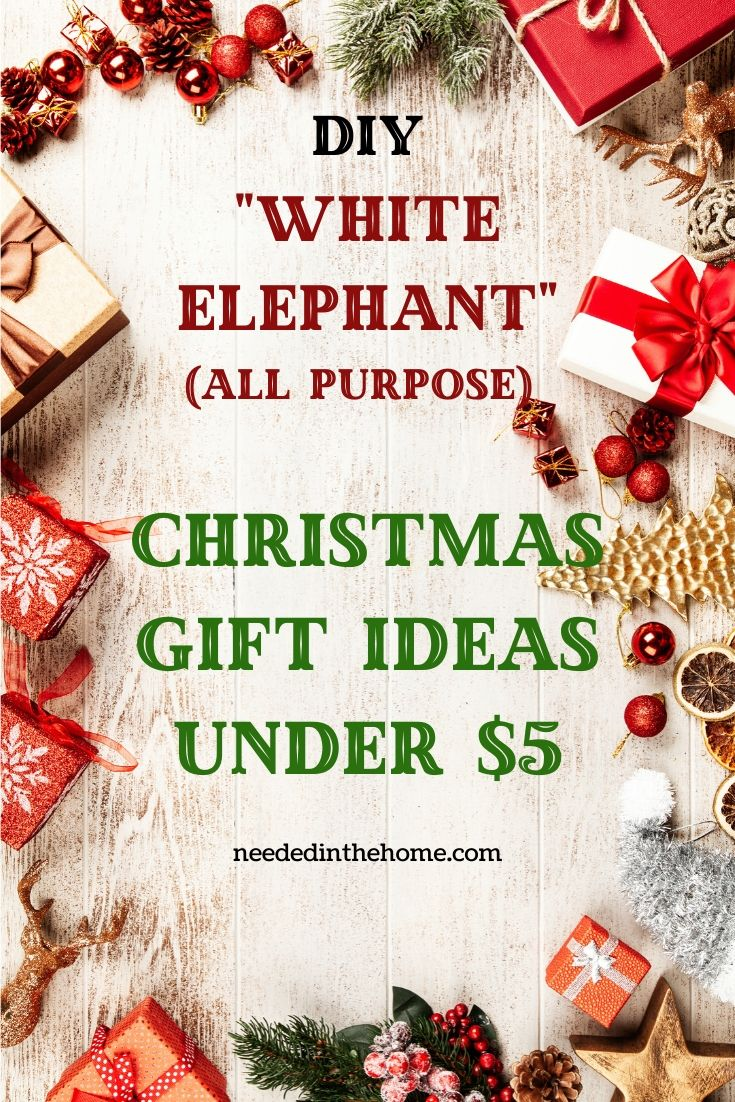 DIY White Elephant all purpose Christmas Gift Ideas Under $5 five dollars Holiday gifts ornaments wood floor neededinthehome