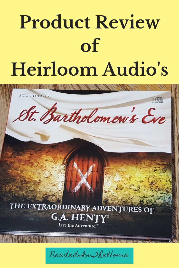 Product Review of Heirloom Audio's Audio Theater St. Bartholomew's Eve G.A. Henty CD cover image neededinthehome
