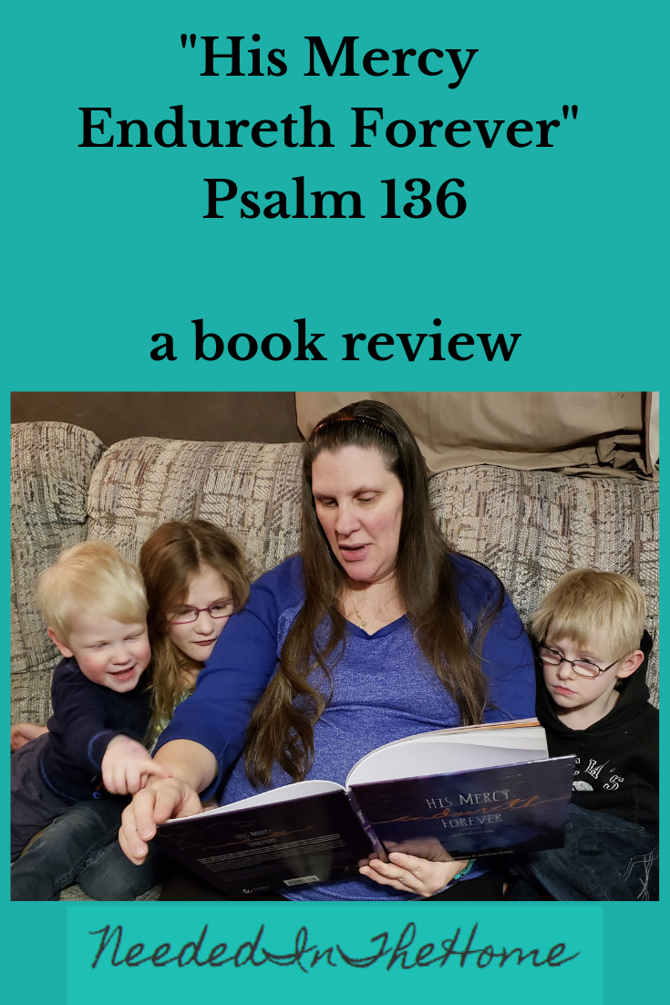 His Mercy Endureth Forever Psalm 136 a book review woman reads christian picture book to three small children neededinthehome