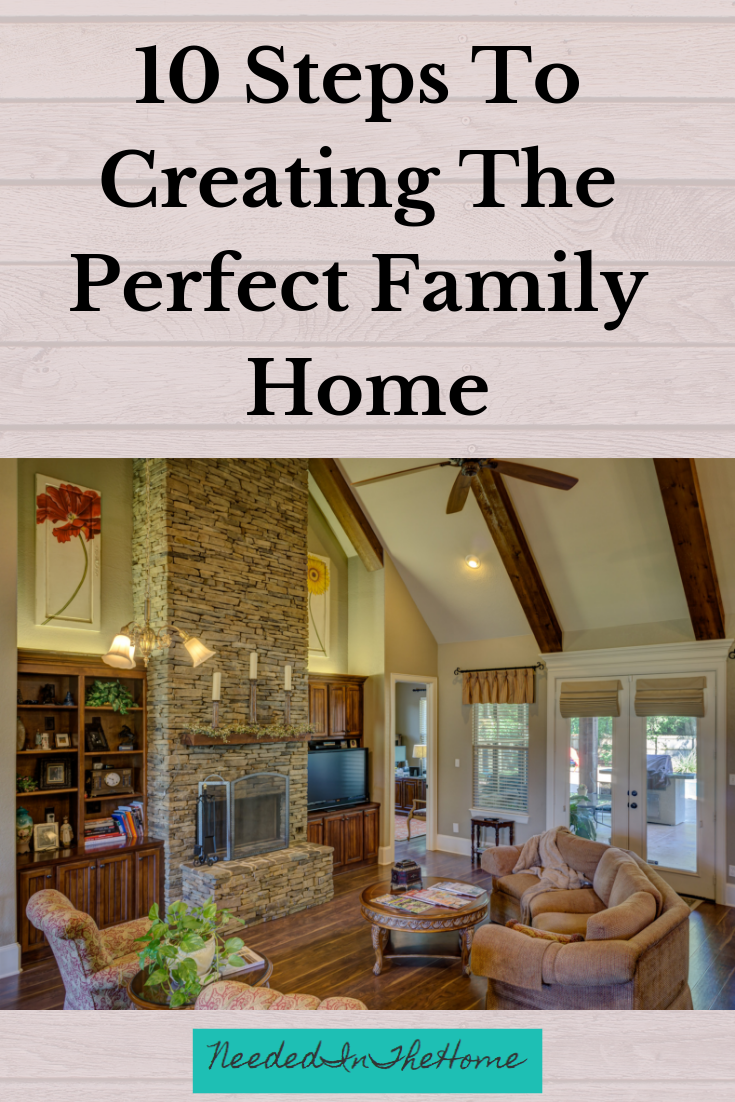 10 Steps To Creating The Perfect Family Home living room couch chair fireplace shelf decor neededinthehome