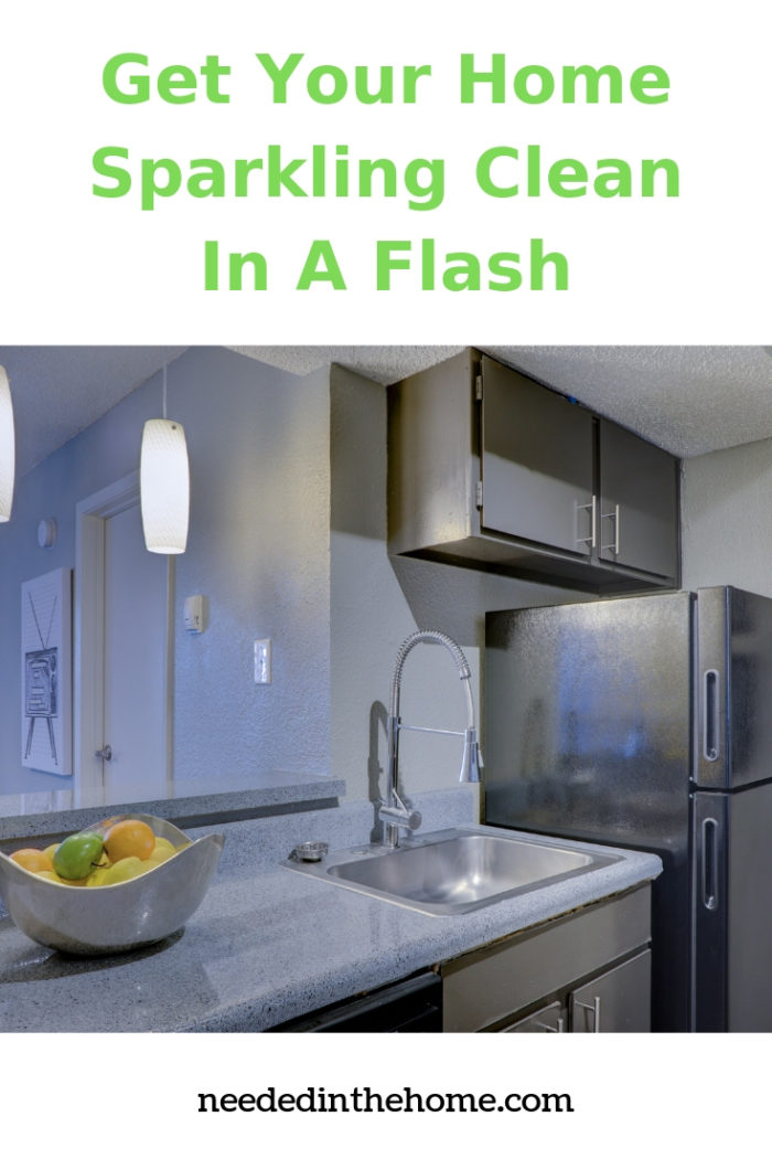 Get Your Home Sparkling Clean In A Flash clean kitchen counters sink refrigerator neededinthehome
