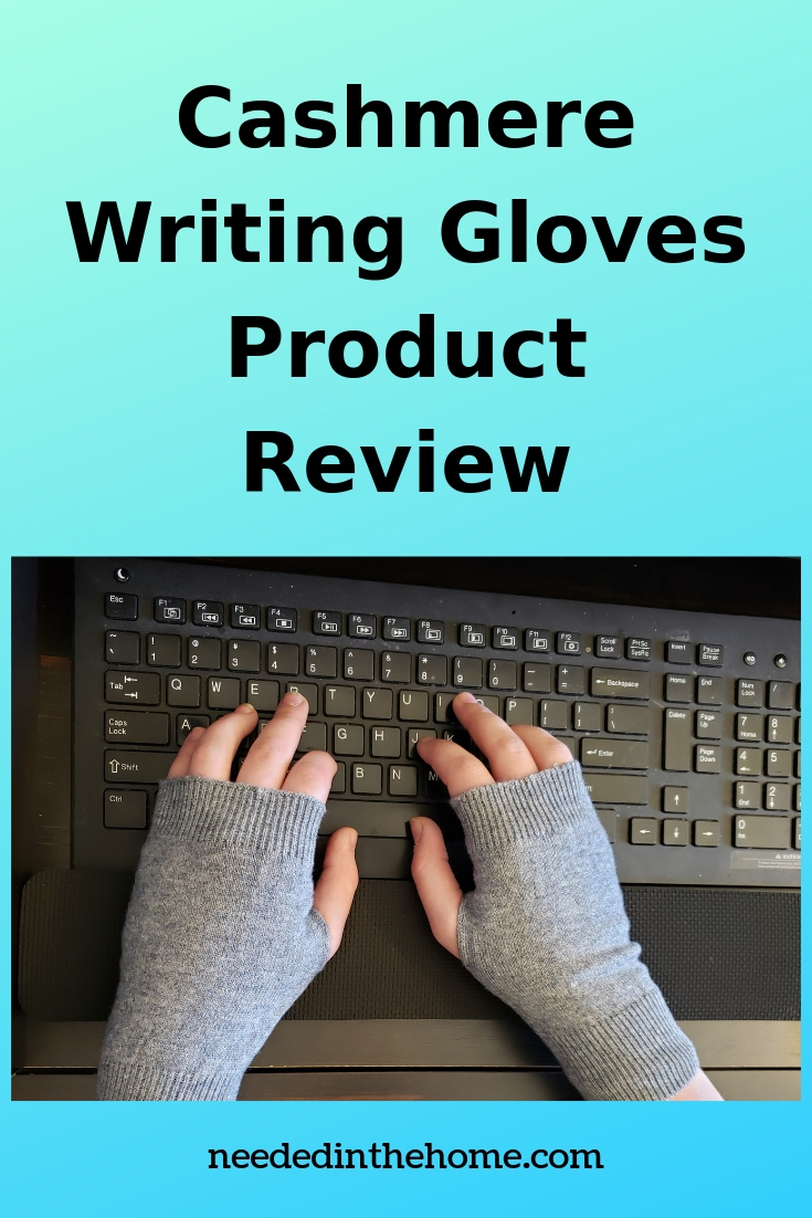 Cashmere Writing Gloves product review woman's hands wearing writing gloves typing on a keyboard neededinthehome