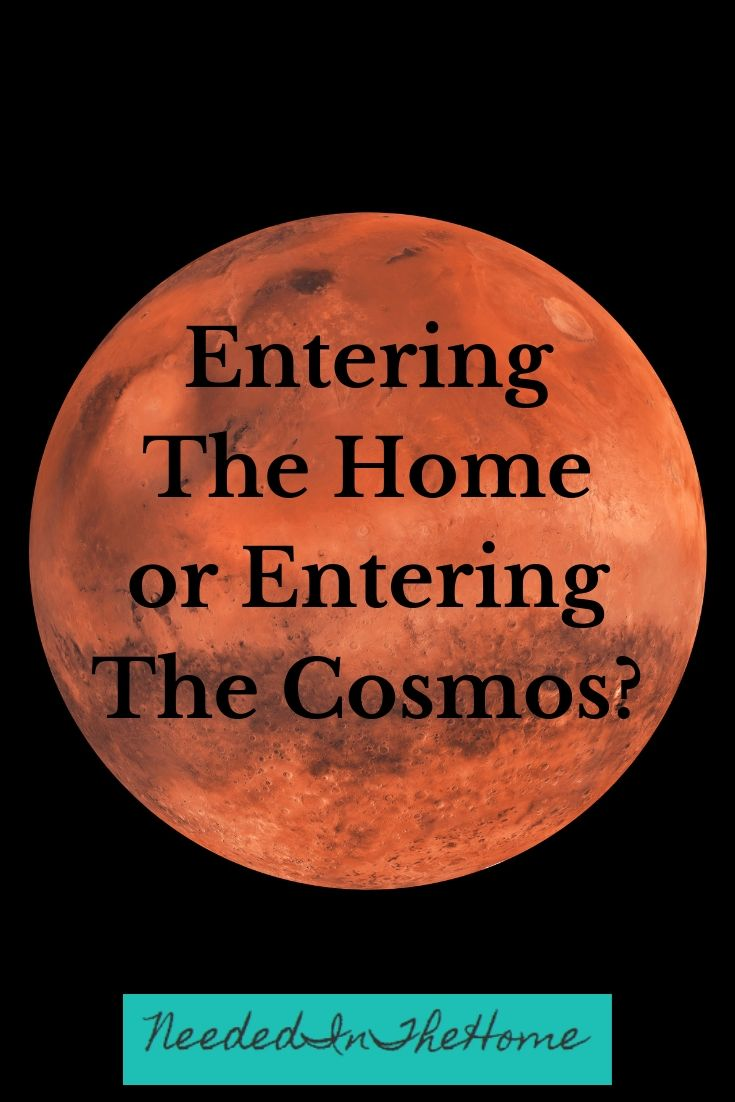 Entering the home or entering the cosmos red planet on black background NeededInTheHome