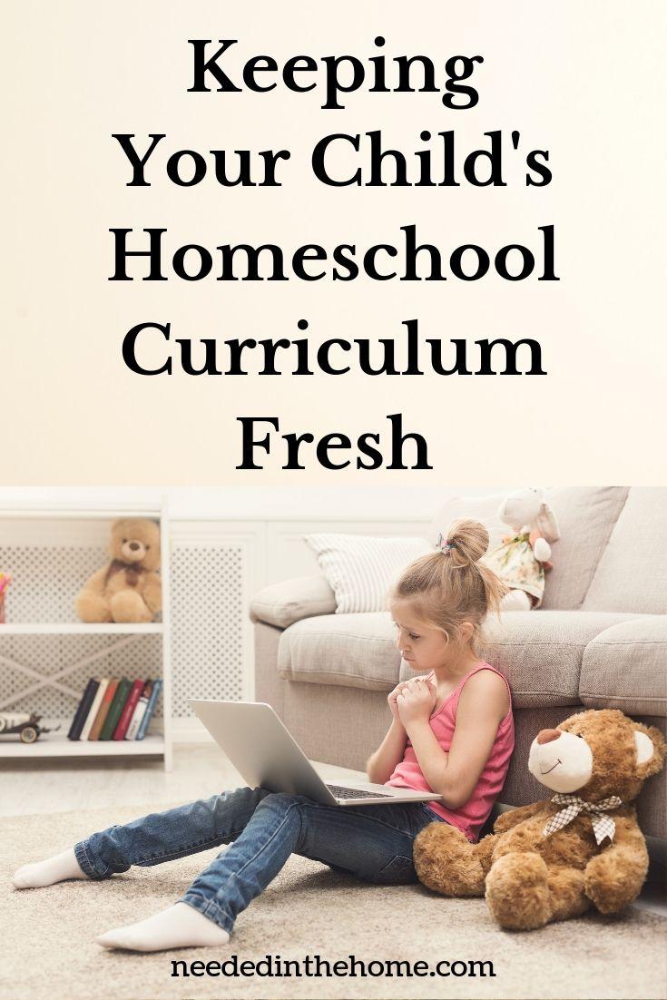 Keeping your child's homeschool curriculum fresh girl laptop on lap teddy bear sofa toys carpet homeschool neededinthehome