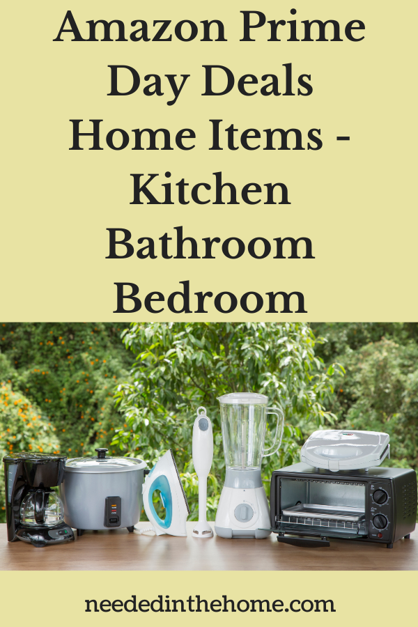 pinterest-pin-description Amazon Prime Day Deals home items kitchen bathroom bedroom small kitchen appliances neededinthehome