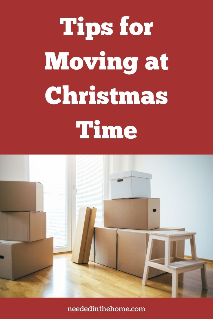 Tips for moving at Christmas time boxes wooden stool neededinthehome