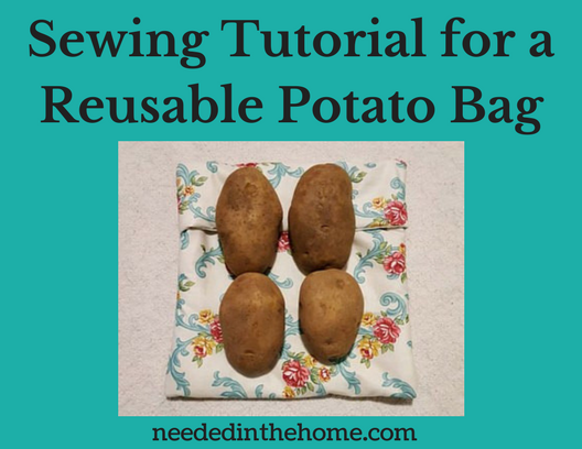 Sewing Tutorial for a reusable potato bag potatoes on a finished microwave potato bag neededinthehome