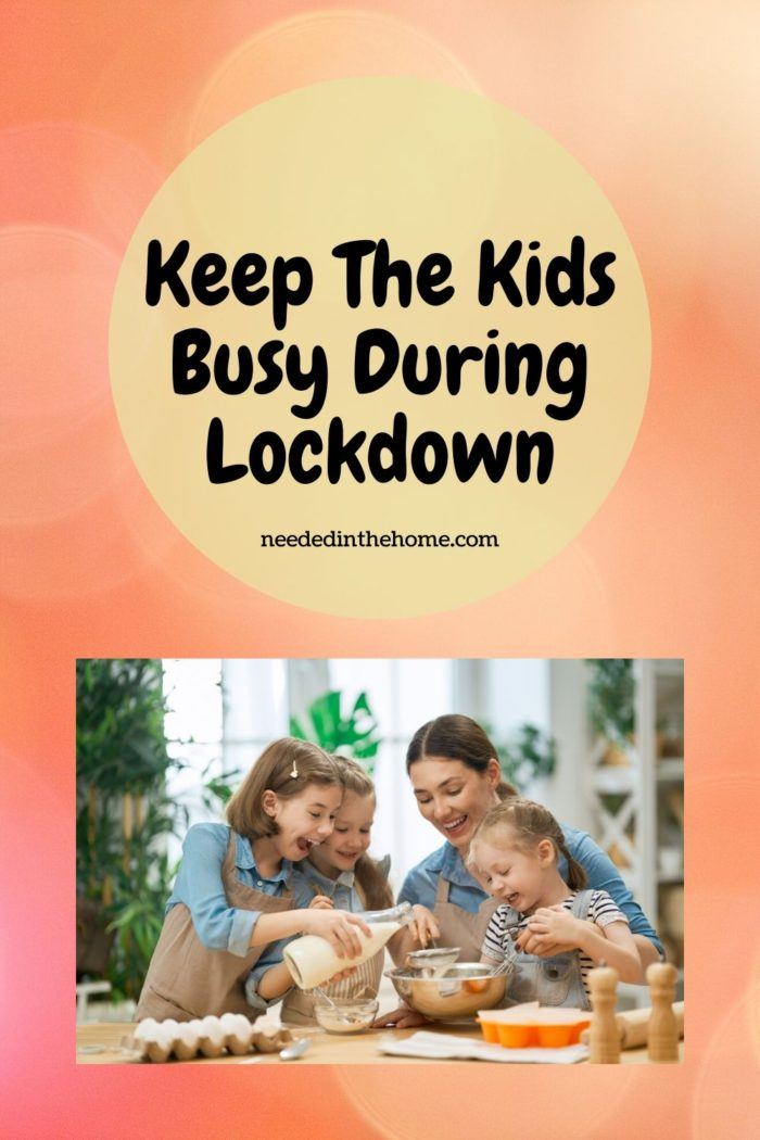 pinterest-pin-description keep the kids busy during lockdown mom and kids baking neededinthehome