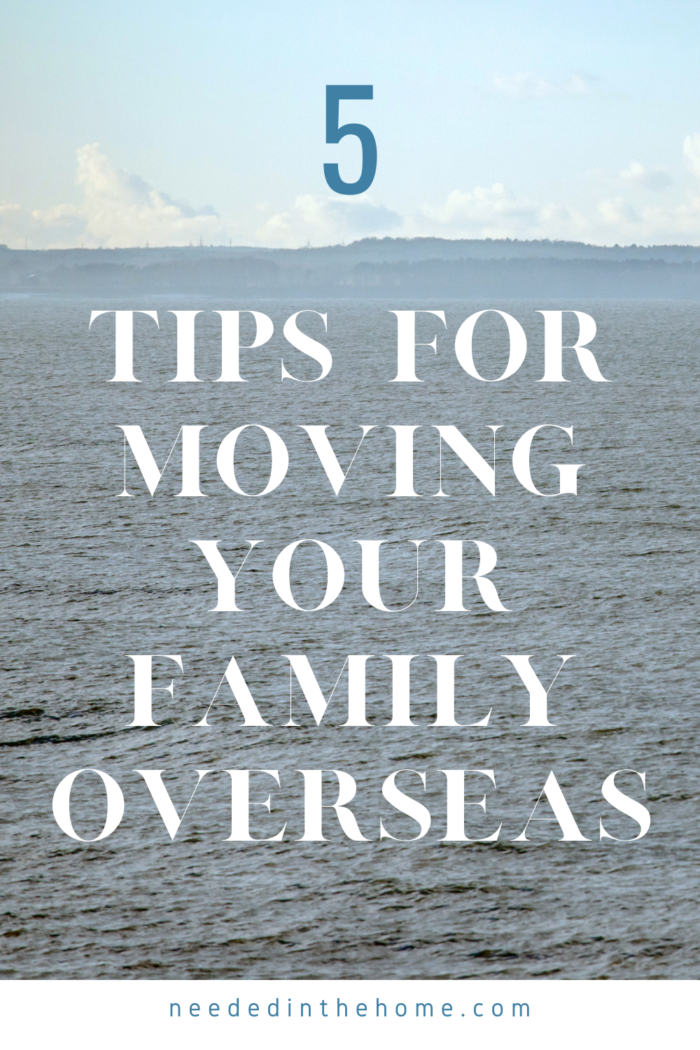 pinterest-pin-description 5 tips for moving your family overseas neededinthehome ocean view sky