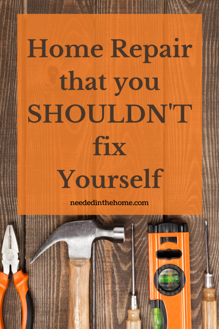 pinterest-pin-description home repair that you shouldn't fix yourself neededinthehome tools on a wood floor