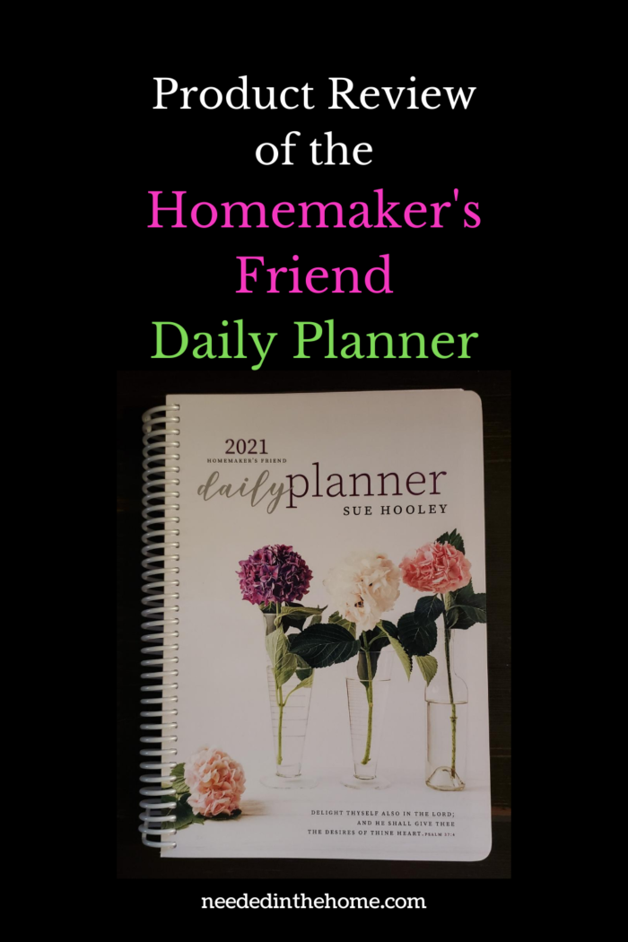 pinterest-pin-description Product Review of the Homemaker's Friend Daily Planner 2021 planner image flowers in vases on cover neededinthehome