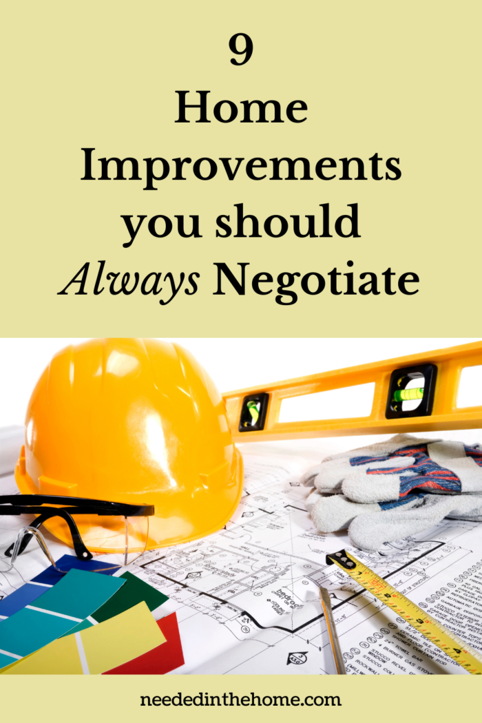 pinterest-pin-description 9 home improvements you should always negotiate hard hat measuring tape level gloves building plan paint swatches neededinthehome