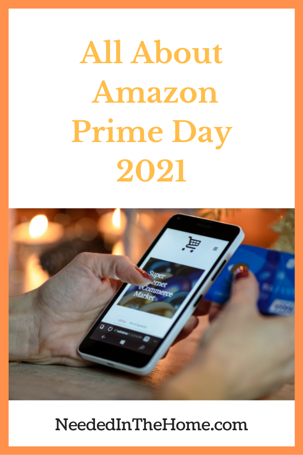pinterest-pin-description all about amazon prime day 2021 hand holding smartphone and debit card neededinthehome