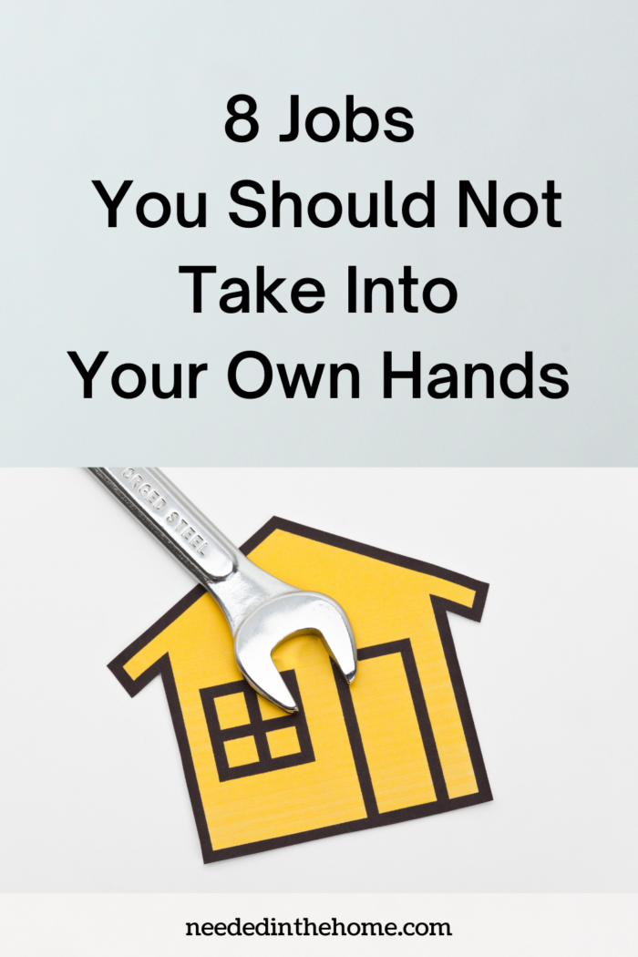 pinterest-pin-description 8 jobs you should not take into your own hands wrench house neededinthehome