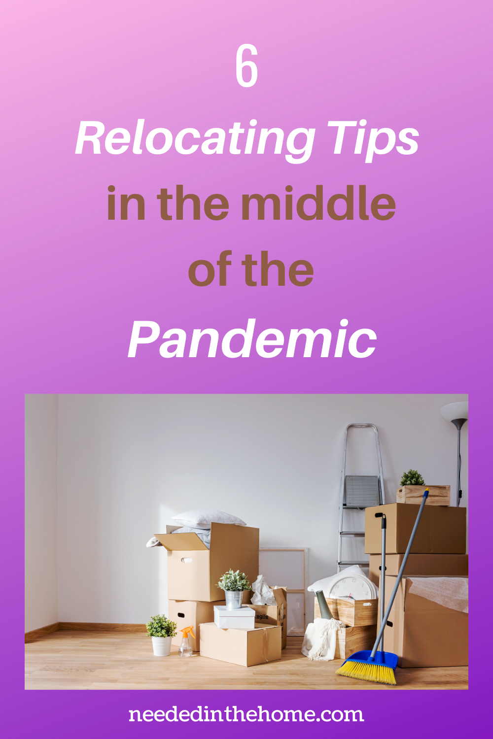 pinterest-pin-description 6 relocating tips in the middle of the pandemic moving boxes cleaning supplies neededinthehome
