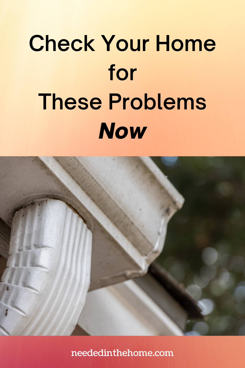 pinterest-pin-description Check Your Home for These Problems Now rain gutters neededinthehome