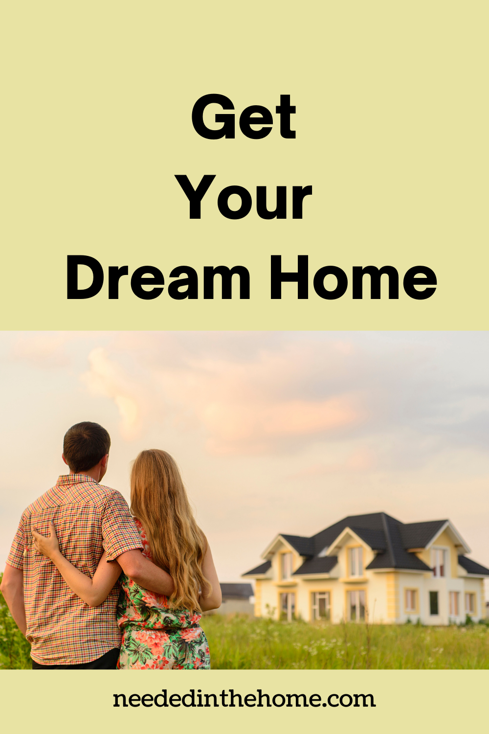 pinterest-pin-description Get Your Dream Home couple looking at a home for sale neededinthehome