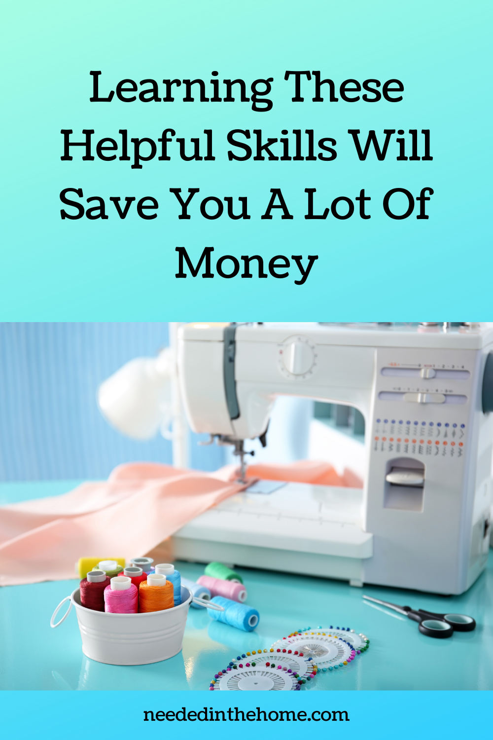 pinterest-pin-description Learning these helpful skills will save you a lot of money layout of sewing machine and accessories thread scissors neededinthehome