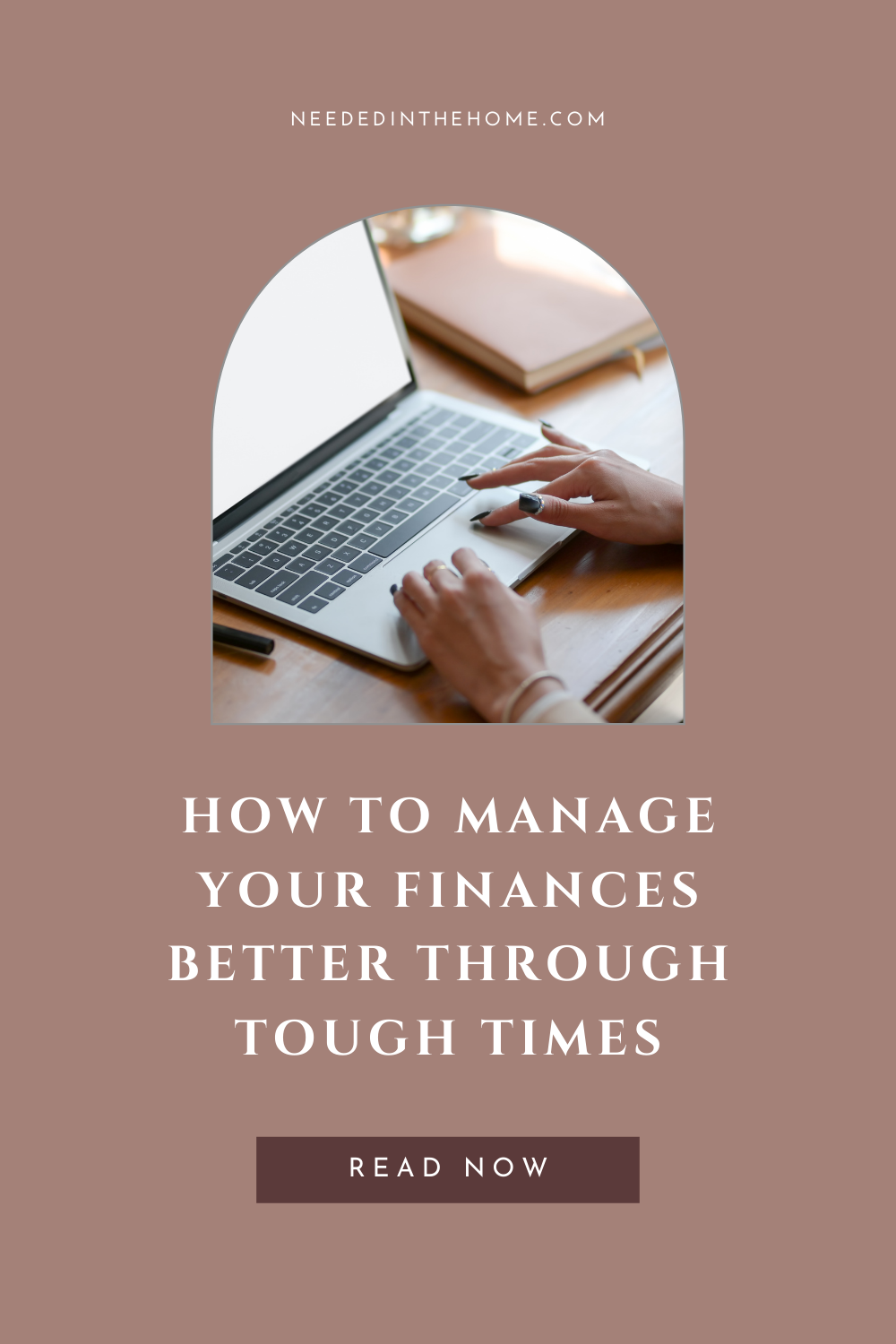 pinterest-pin-description How To Manage Your Finances Better Through Tough Times laptop typing neededinthehome