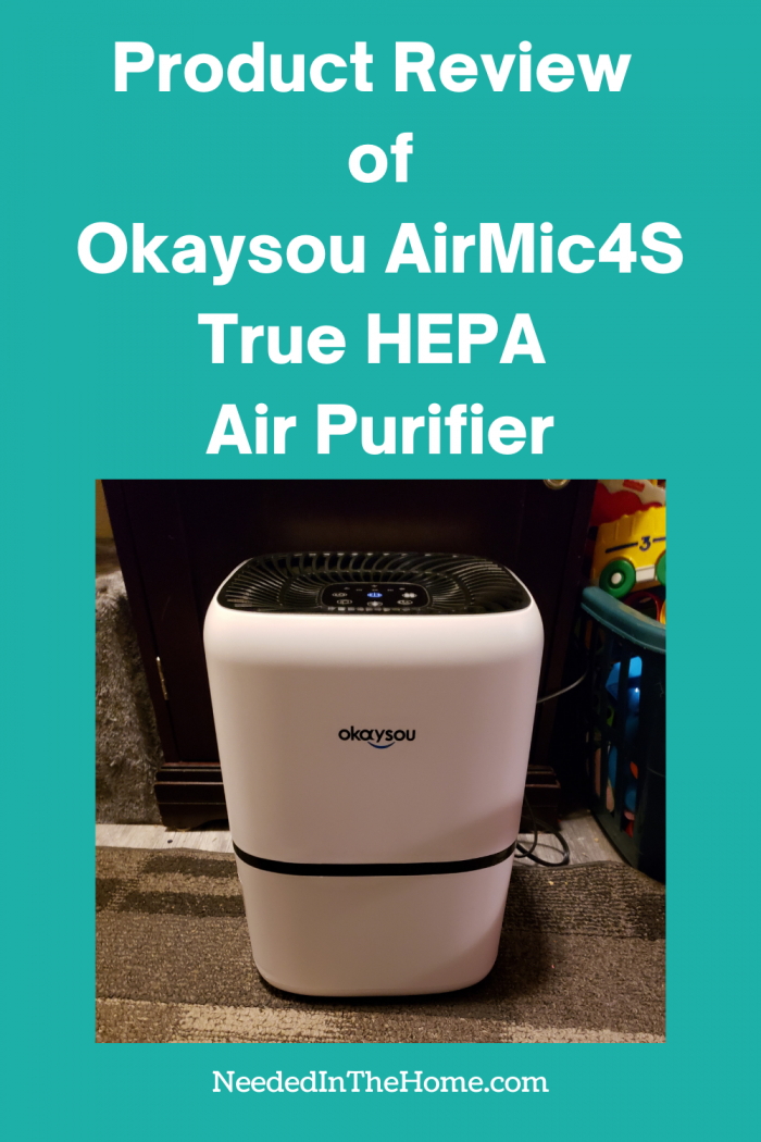 pinterest-pin-description product review of okaysou airmic4s true hepa air purifier machine plugged in next to toys on carpet neededinthehome