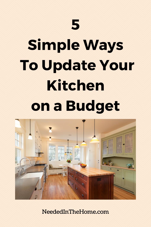 pinterest-pin-description 5 simple ways to update your kitchen on a budget modern open kitchen concept island lighting backsplash neededinthehome