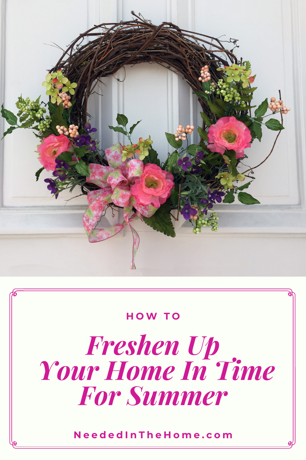 pinterest-pin-description how to freshen up your home in time for summer pink floral wreath on front door neededinthehome