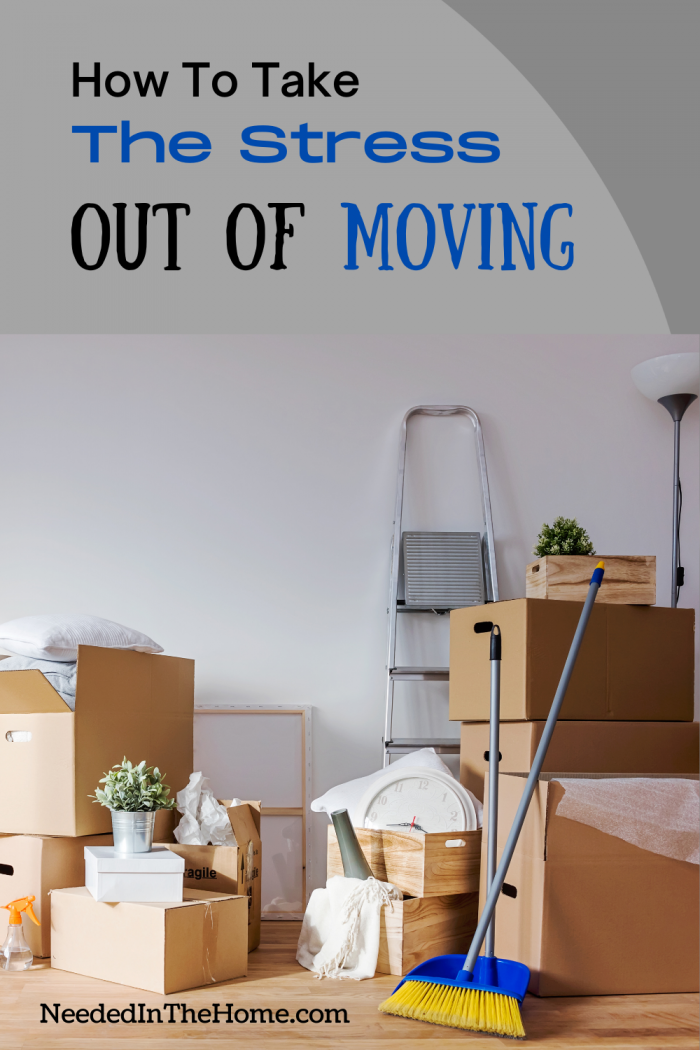 pinterest-pin-descrption how to take the stress out of moving cleaning supplies packed boxes ladder plants neededinthehome