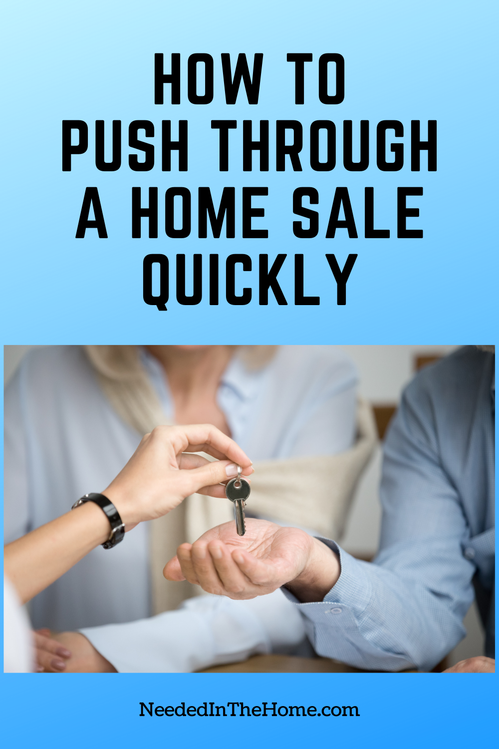 pinterest-pin-description how to push through a home sale quickly house key handed to new owners hand neededinthehome