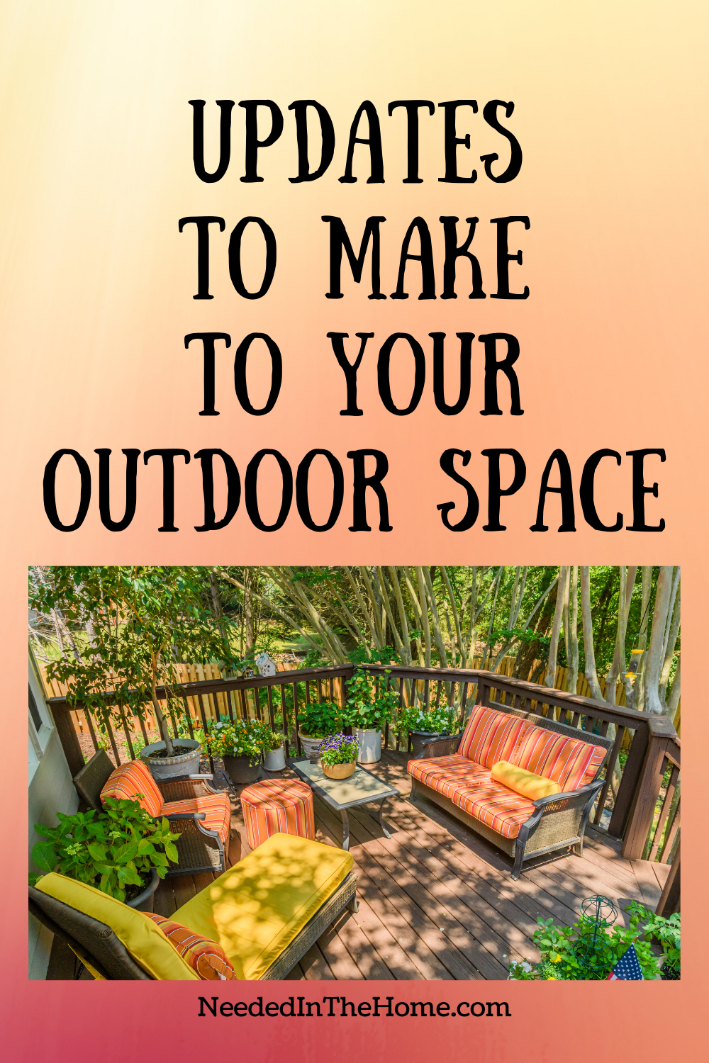 pinterest-pin-description updates to make to your outdoor space deck seating plants backyard neededinthehome