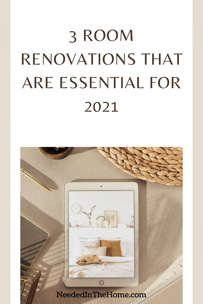 pinterest-pin-description 3 room renovations that are essential for 2021 tablet with decor ideas neededinthehome