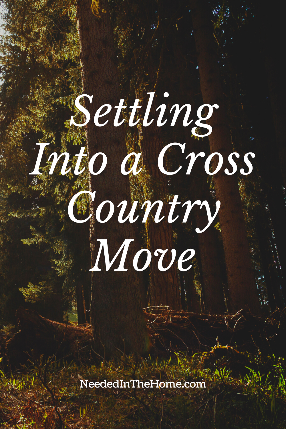 pinterest-pin-description Settling Into A Cross Country Move woods neededinthehome