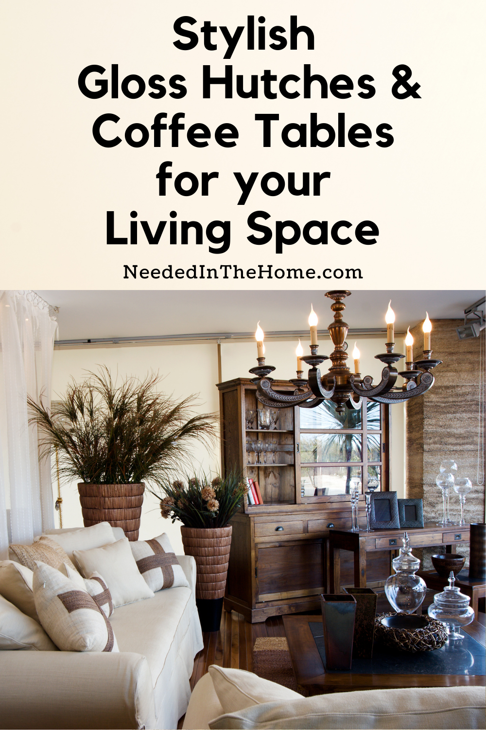 pinterest-pin-description stylish gloss hutches and coffee tables for your living space sofa chandelier plants vases neededinthehome