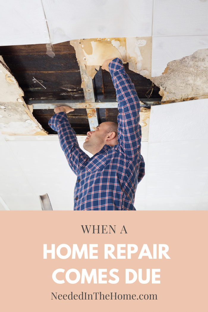pinterest-pin-description when a home repair comes due man fixing leaking ceiling neededinthehome