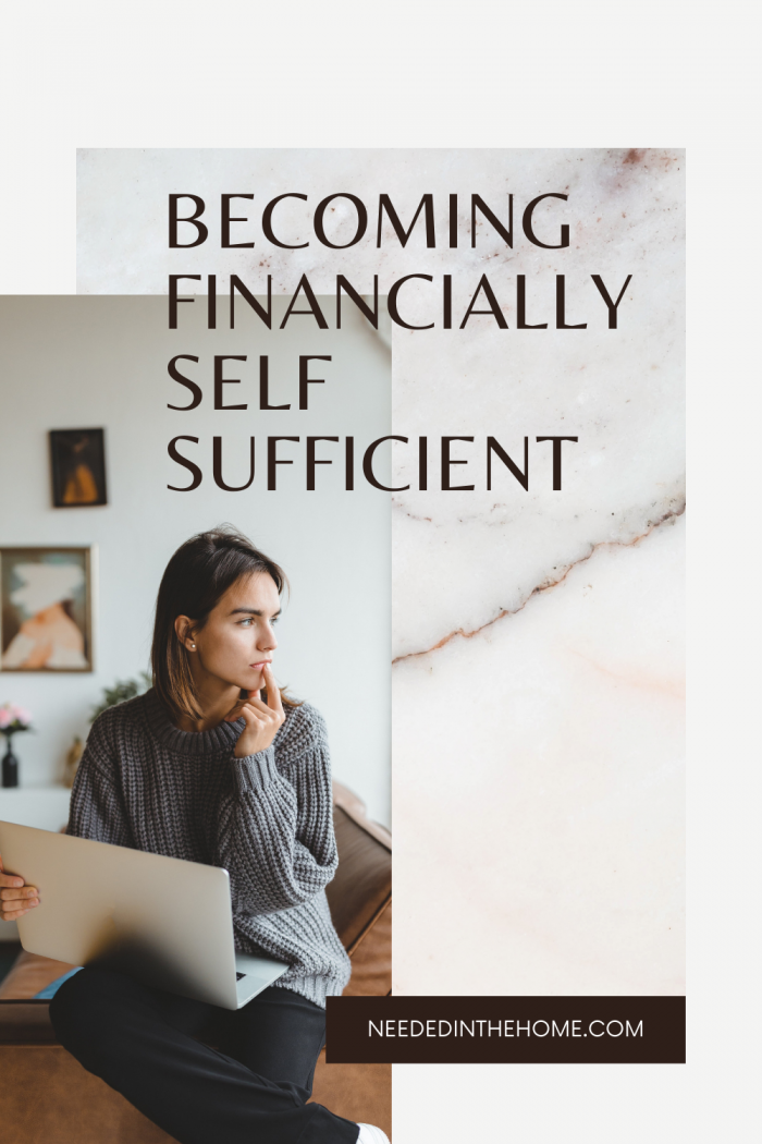 pinterest- pin-description Becoming Financially self sufficient woman laptop planning how to earn money from home neededinthehome
