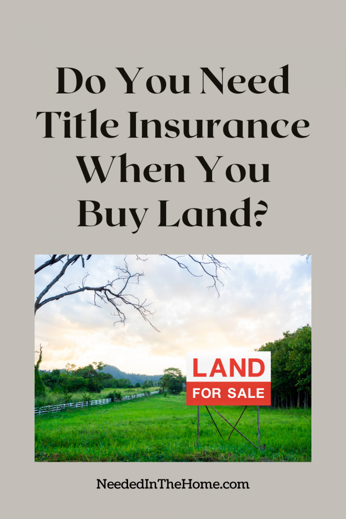 pinterest-pin-description Do You Need Title Insurance When You Buy Land? land for sale sign grassy field fenced in neededinthehome