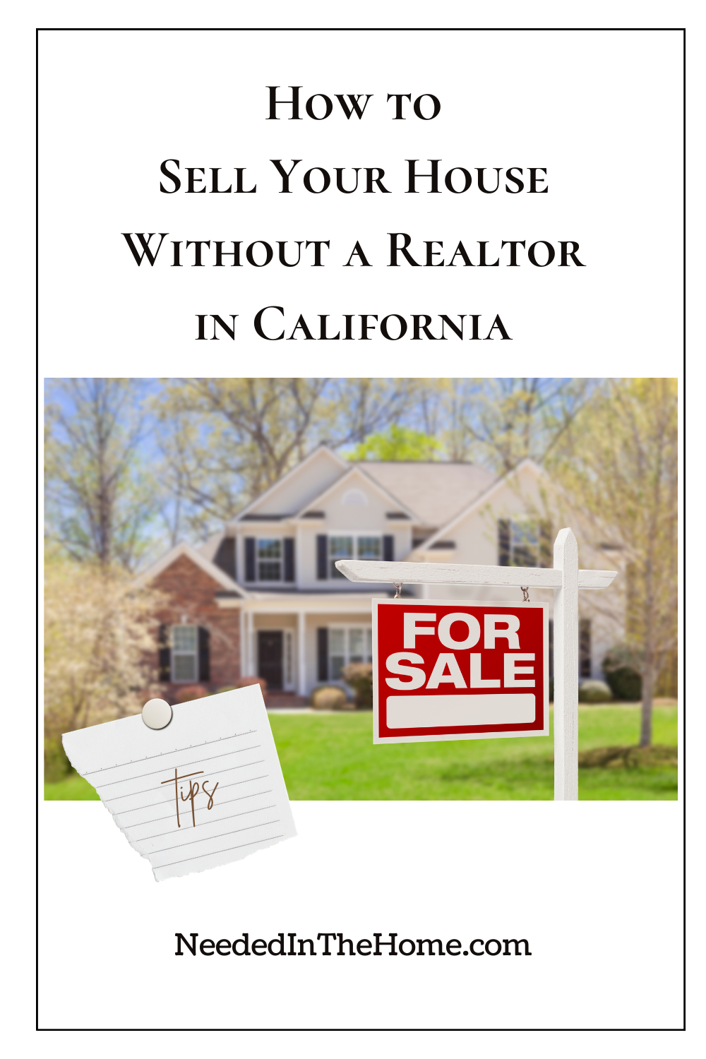 pinterest-pin-description how to sell your house without a realtor in ca two story home for sale sign post it tips neededinthehome