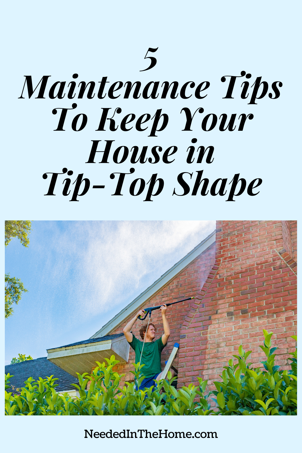 pinterest-pin-description 5 Maintenance Tips to Keep Your House In Tip-Top Shape man power washing house neededinthehome