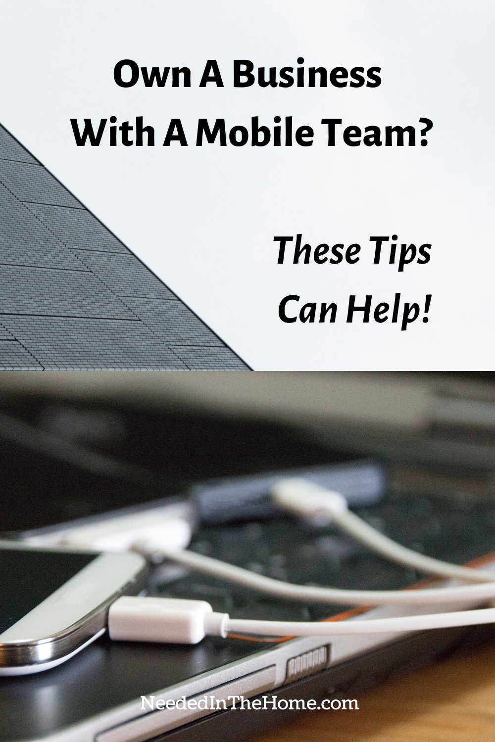 pinterest-pin-description own a business with a mobile team these tips can help three smartphones charging above laptop neededinthehome