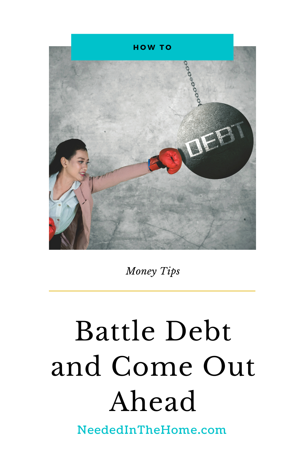 pinterest-pin-description how to money tips battle debt and come out ahead woman boxing ball of debt neededinthehome