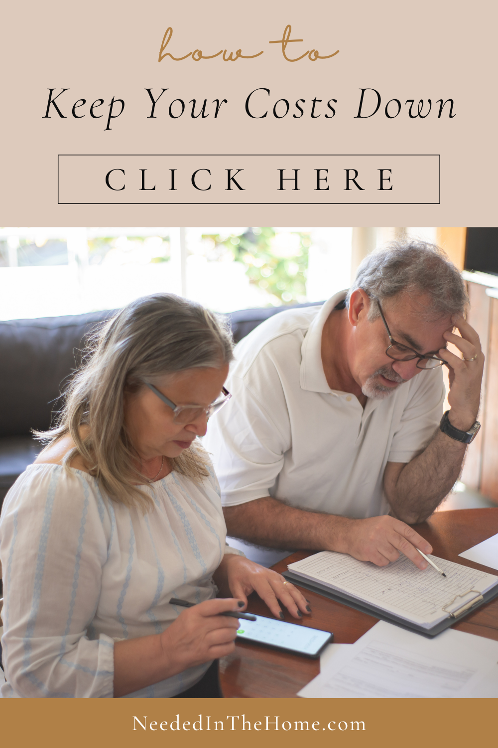 pinterest-pin-description how to keep your costs down click here button middle age couple looking at bills invoices budget at table smartphone ledger neededinthehome