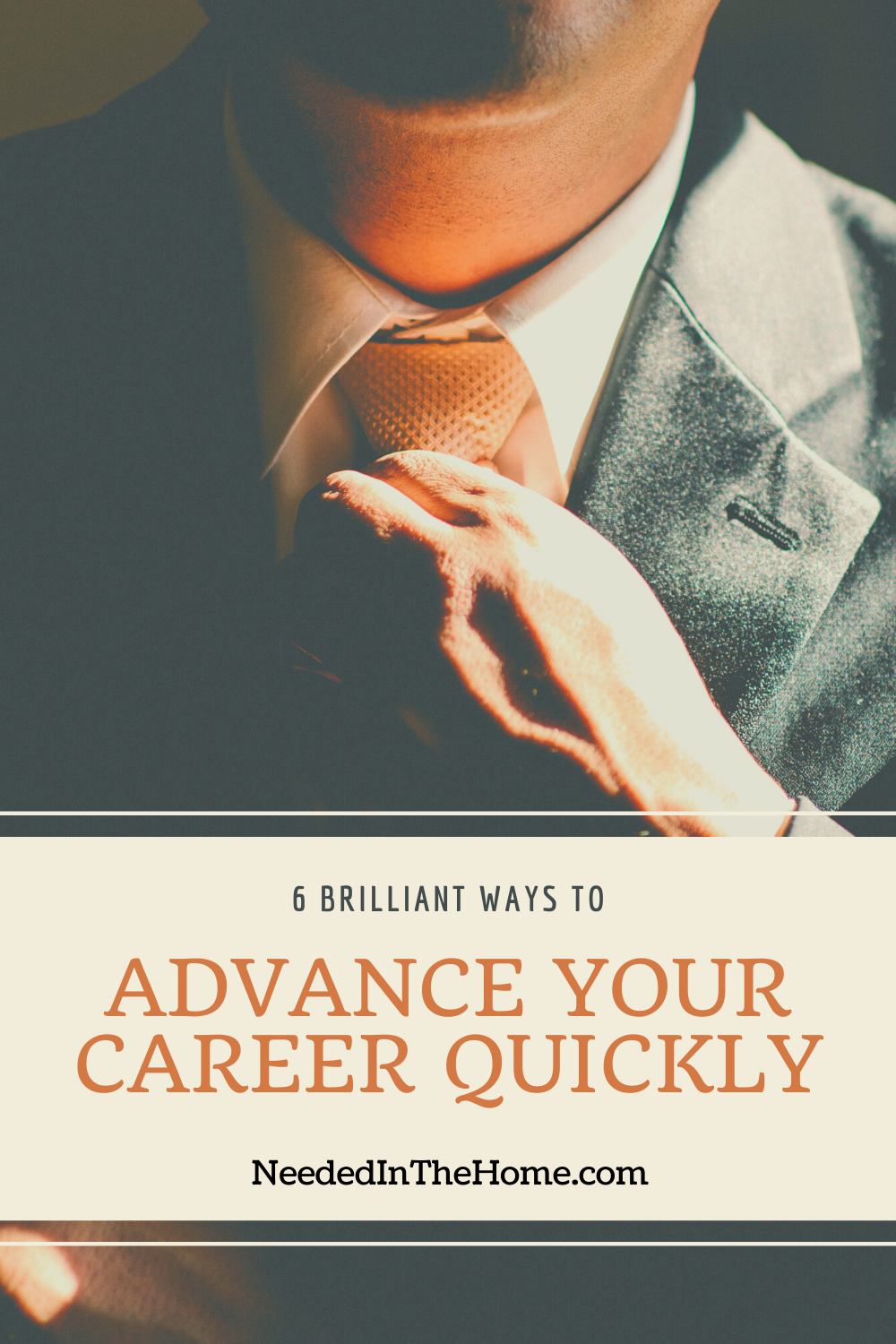 6 Brilliant Ways To Advance Your Career Quickly man adjusting tie wearing suit neededinthehome