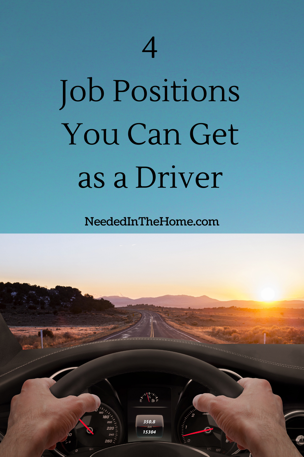 pinterest-pin-description 4 job positions you can get as a driver hands on steering wheel driving in sunrise neededinthehome